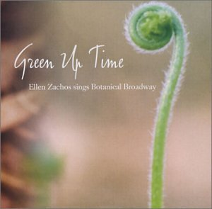 Green Up Time, Ellen Zachos sings Botanical Broadway